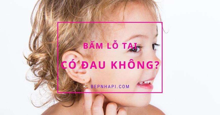 Bấm lỗ tai có đau không? Vị trí bấm lỗ tai không đau