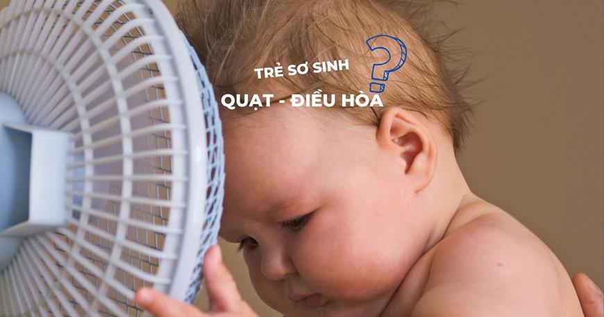 Trẻ sơ sinh nằm quạt được không?